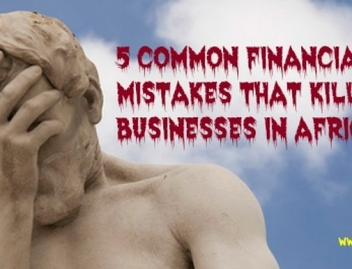 5 Common Financial Mistakes that Kill Small Businesses in Africa. Number 3 Is the Most Deadly!