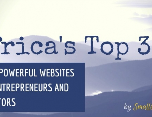 The Top 30 Most Powerful Websites for Entrepreneurs and Investors in Africa. We absolutely love your work!