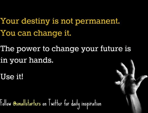 Yes, the power to change your life is in your hands!