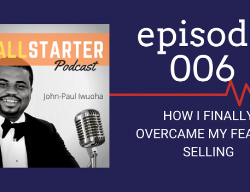 SBP 006: How I FINALLY Overcame My Fear Of Selling