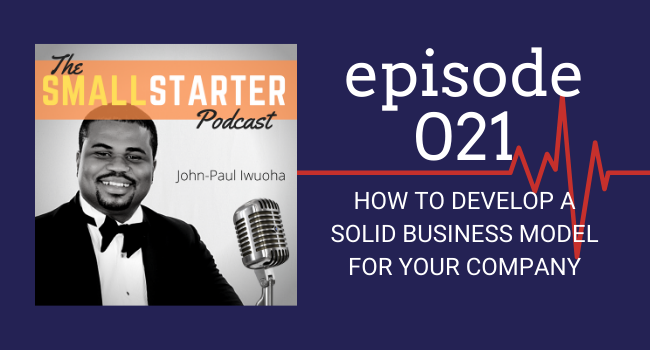 SBP 021 -- How To Develop A Solid Business Model for Your Company