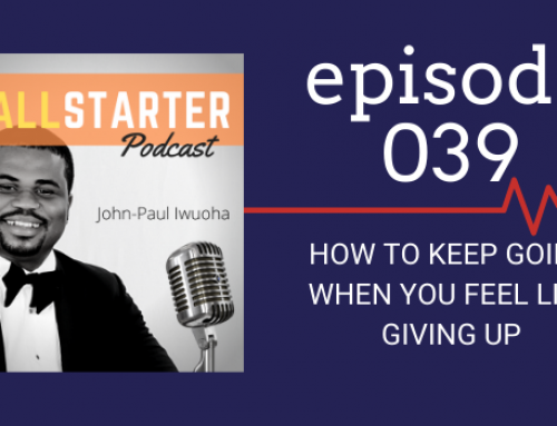 SBP 039: How to Keep Going When You Feel Like Giving Up