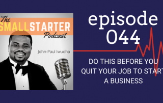 SBP 044_ Do THIS Before You Quit Your Job To Start A Business