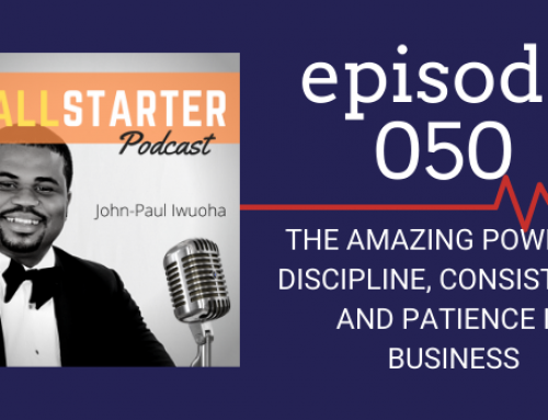 SBP 050: The Amazing Power of Discipline, Consistency and Patience in Business
