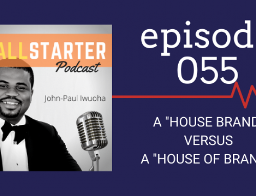 """SBP 055: A """"House Brand"""" versus a """"House of Brands"""""""