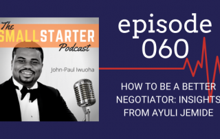 SBP 060 -- How To Become A Better Negotiator -- Insights from Ayuli Jemide