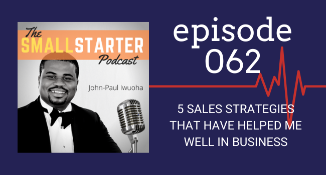SBP 062 -- 5 Sales Strategies That Have Helped Me Well in Business