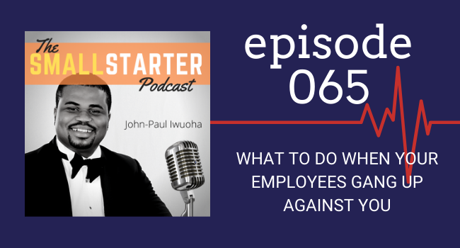 SBP 065 -- What To Do When Your Employees Gang Up Against You