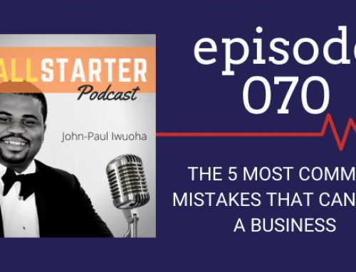 SBP 070: The 5 Most Common Mistakes That Can Kill A Business