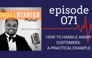 SBP 071 -- How To Handle Angy Customers -- A Practical Example