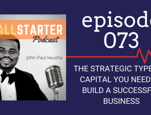 SBP 073: The Strategic Types of Capital You Need To Build A Successful Business