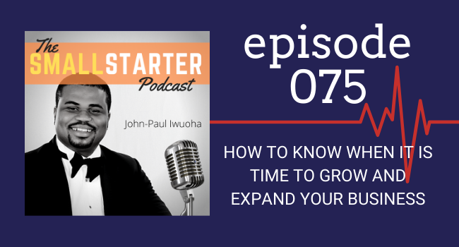 SBP 075 -- How To Know When It Is Time To Grow and Expand Your Business